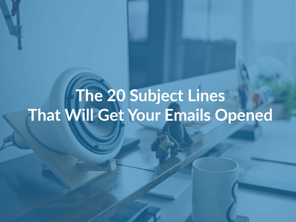 The 20 Subject Lines That Will Get Your Emails Opened | Contactually