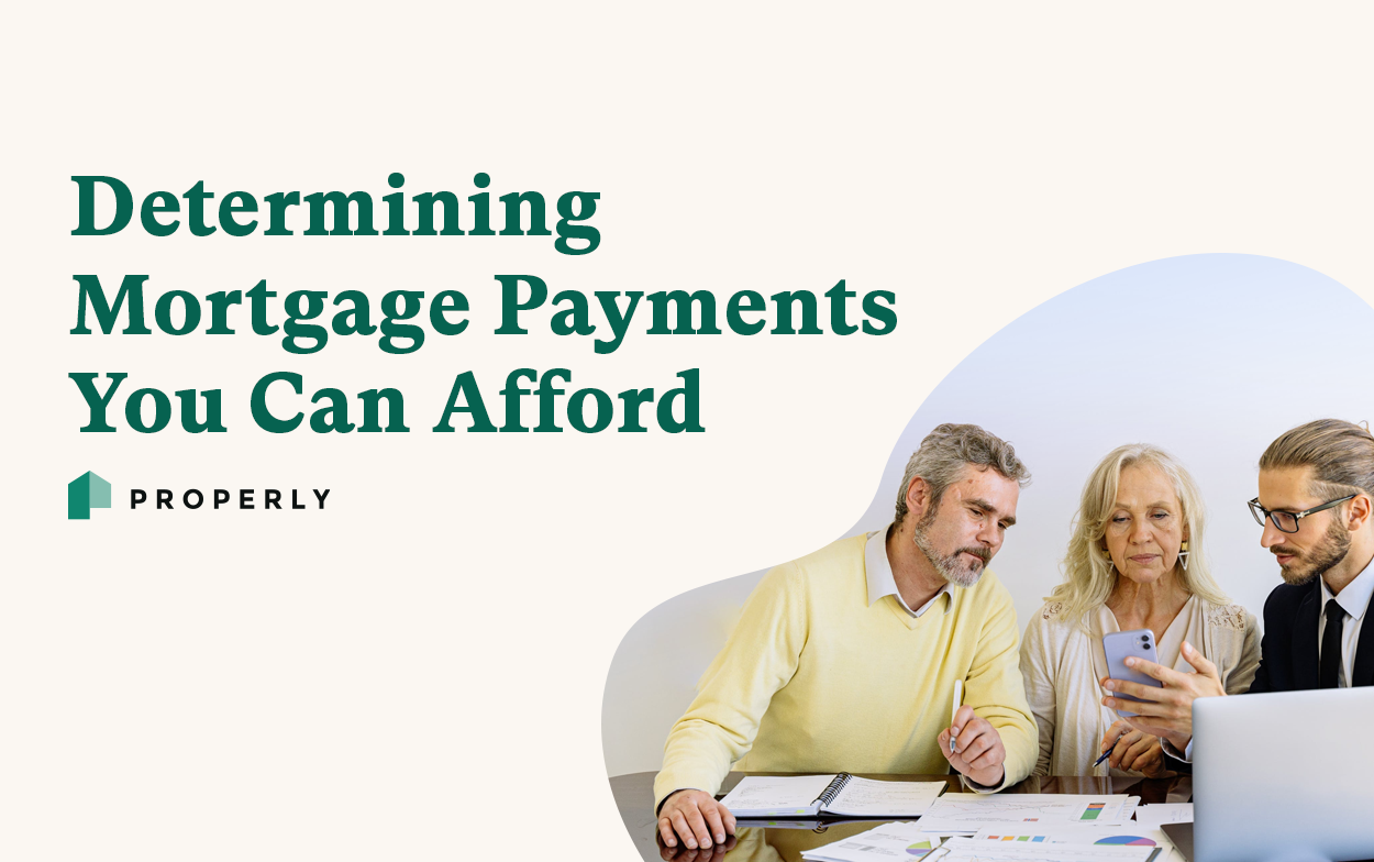 Determining Mortgage Payments You Can Afford - Properly
