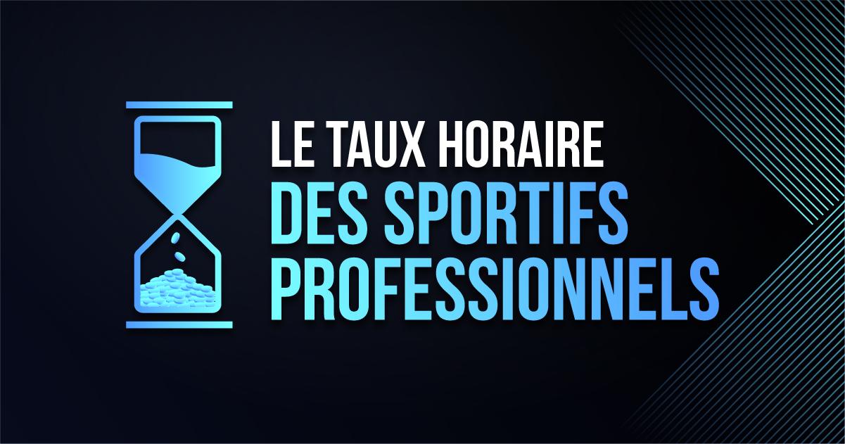 Le taux horaire des sportifs professionnels