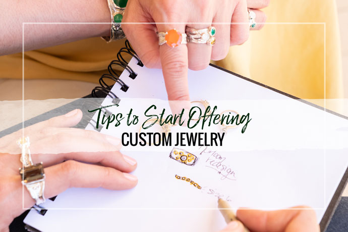 Creating custom jewelry as part of your jewelry business model? Read Kristen Baird's top tips to streamline your custom jewelry workflow.
