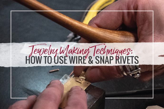Learn riveting cold connection techniques for your jewelry designs. This guide covers how to rivet using wire or snap rivet findings.