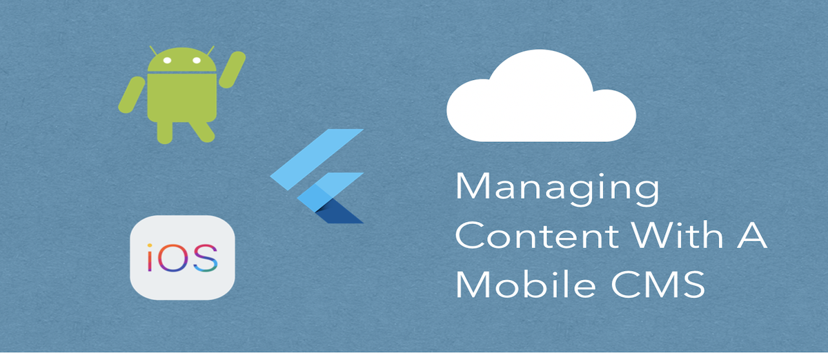 A Complete Guide to Managing Content with a Mobile CMS