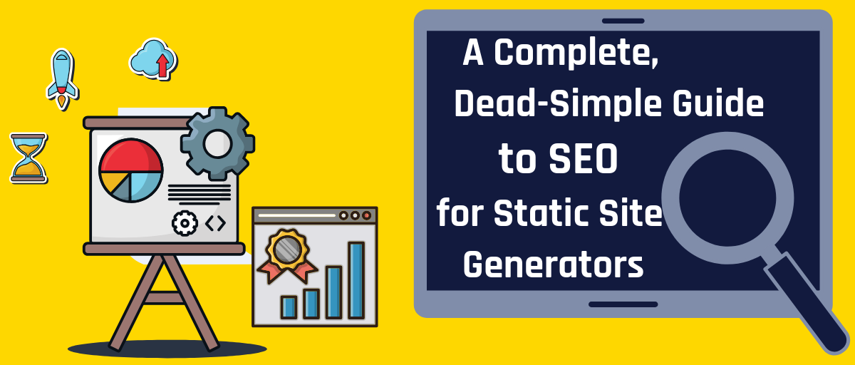 A Complete, Dead-Simple Guide to SEO for Static Site Generators