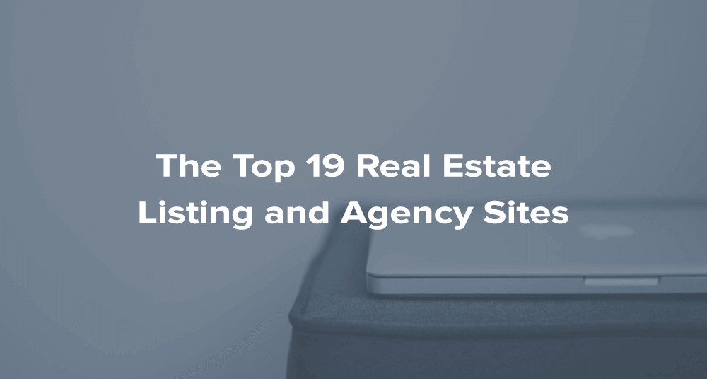The Top 19 Real Estate Listing And Agency Sites Contactually