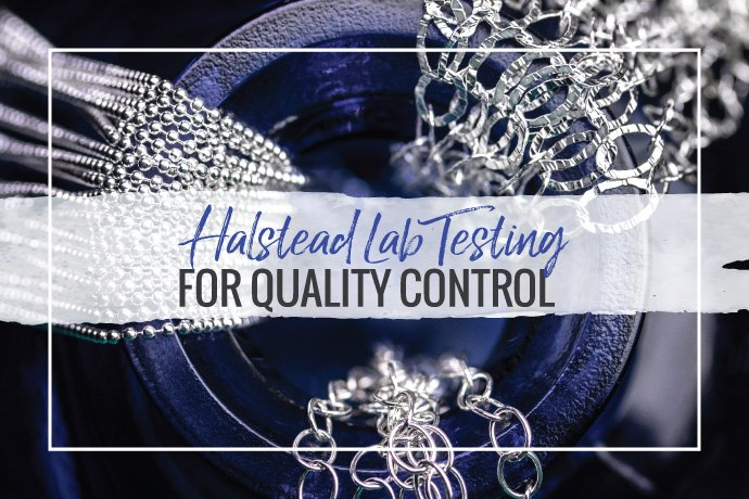 Learn about Halstead's Jewelry Quality Assurance Program using precious metal lab testing as part of a regular quality control plan.