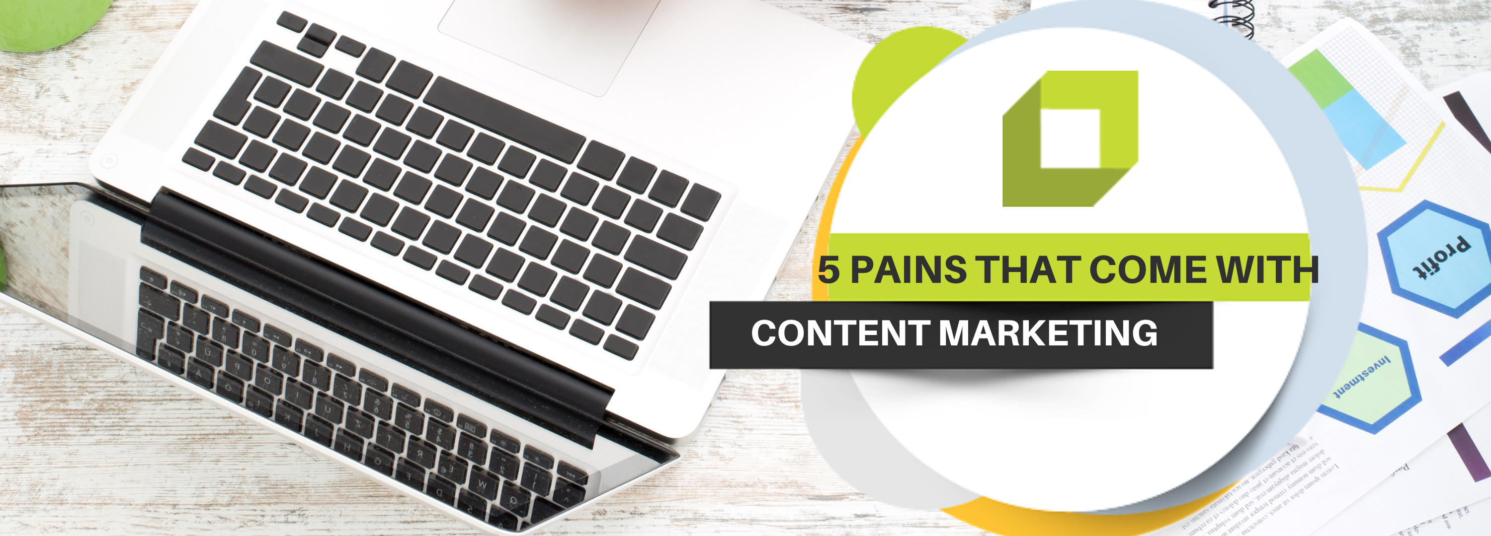 5 Pains That Come With Content Marketing