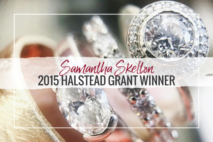 Samantha Skelton has won the 2015 Halstead Grant. Her jewelry collection gives an industrial vibe and is influenced by her training in metal sculpture.