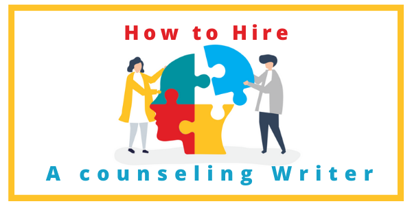 How to Hire a Counseling Writer