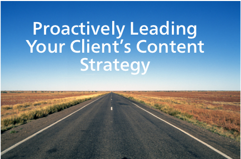 How to Proactively Lead Your Client's Content Strategy