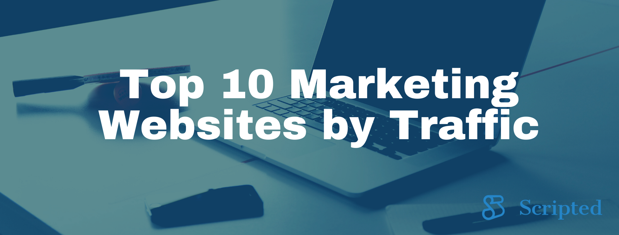 Top 10 Marketing Websites By Organic Traffic