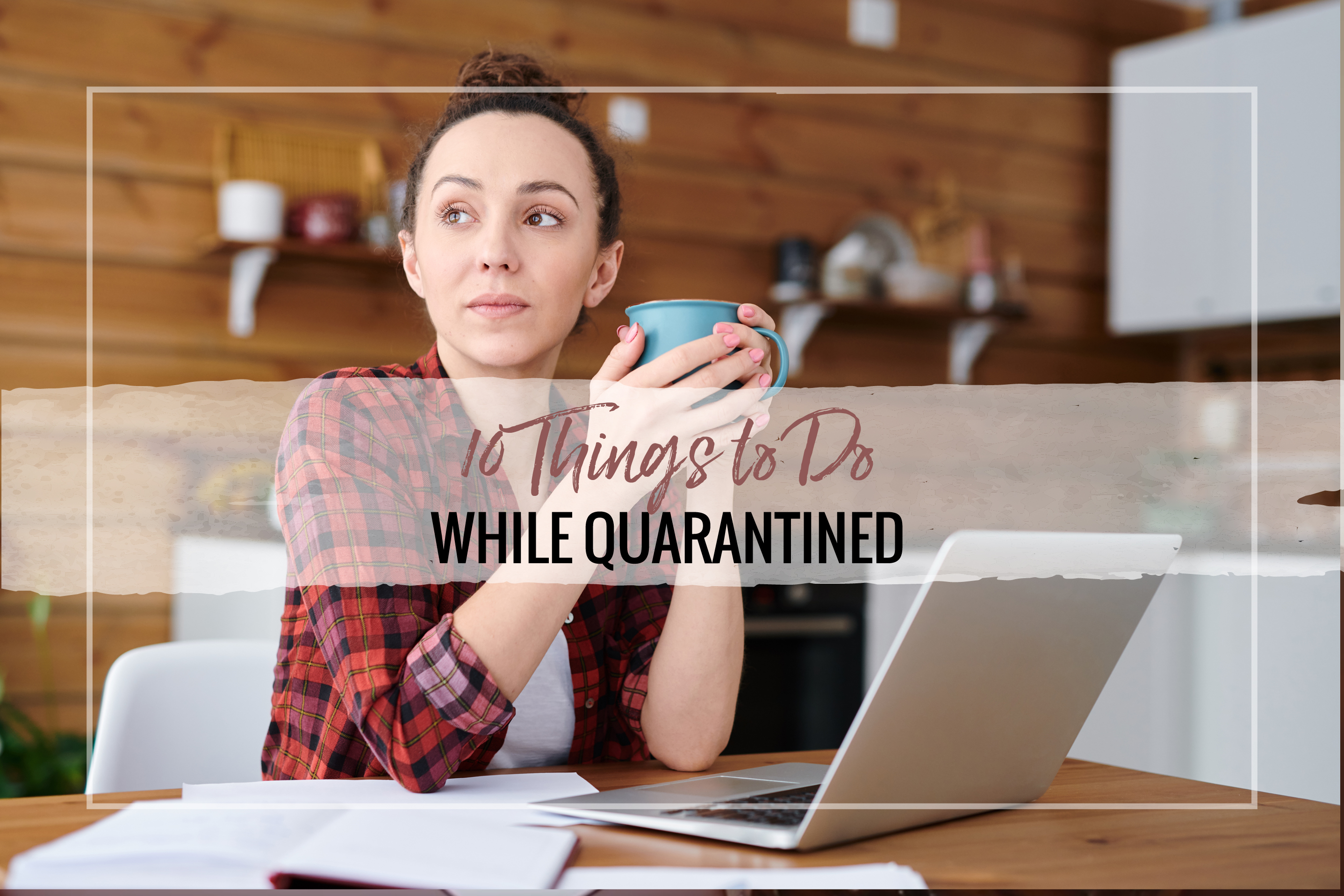 Quarantine and social distancing for so long getting you down? We've got a few ideas of things you can do while quarantining.
