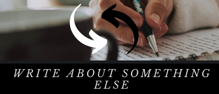 Write About Something Else