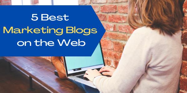 5 Best Marketing Blogs on the Web