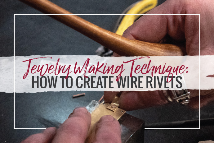 Learn riveting cold connection techniques for your jewelry designs. This guide covers how to rivet using jewelry making wire.