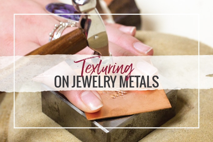 Add texture to your jewelry designs. Read the in-depth article and then watch the how-to video. Discover texturing today!