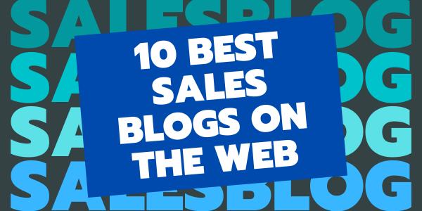 10 Best Sales Blogs on the Web