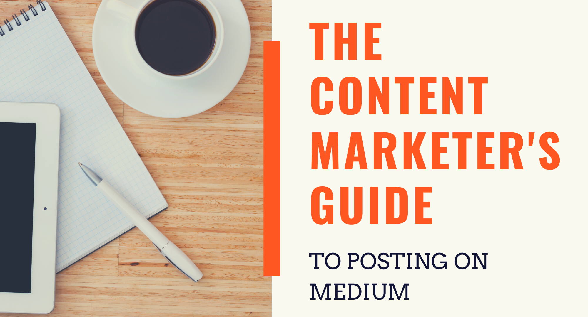 The Content Marketer's Guide to Posting on Medium