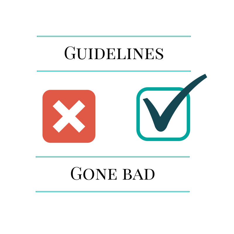 Guidelines Gone Bad: How to Hit the Mark the First Time