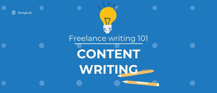 Freelance Writing 101: Content Writing
