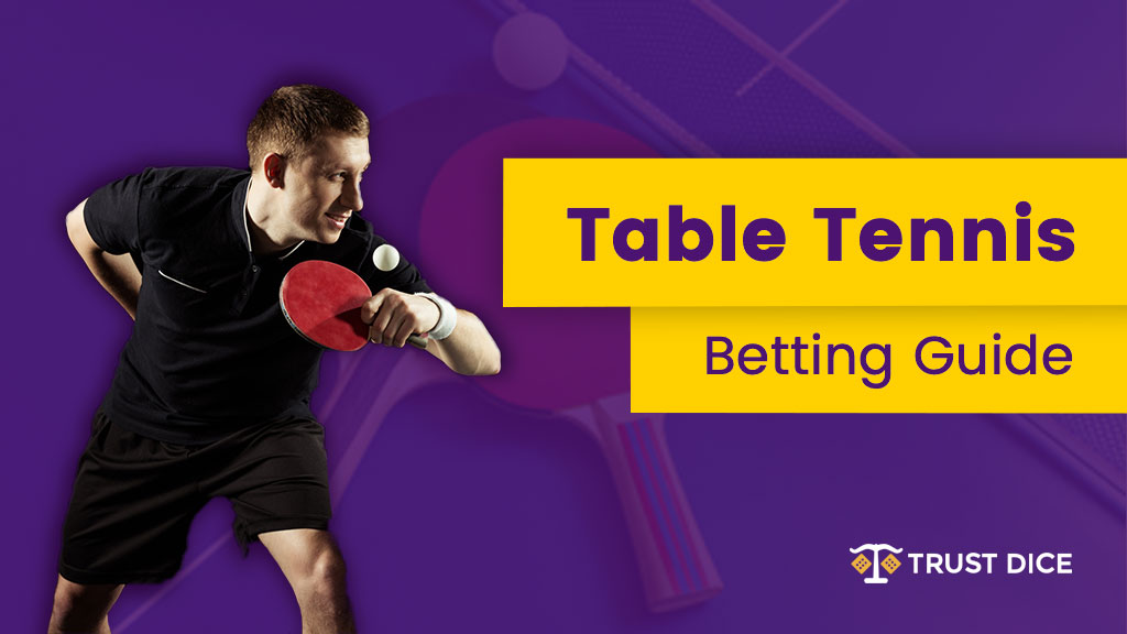 Table tennis betting guide