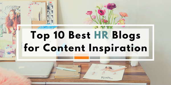Top 10 Best HR Blogs for Content Inspiration
