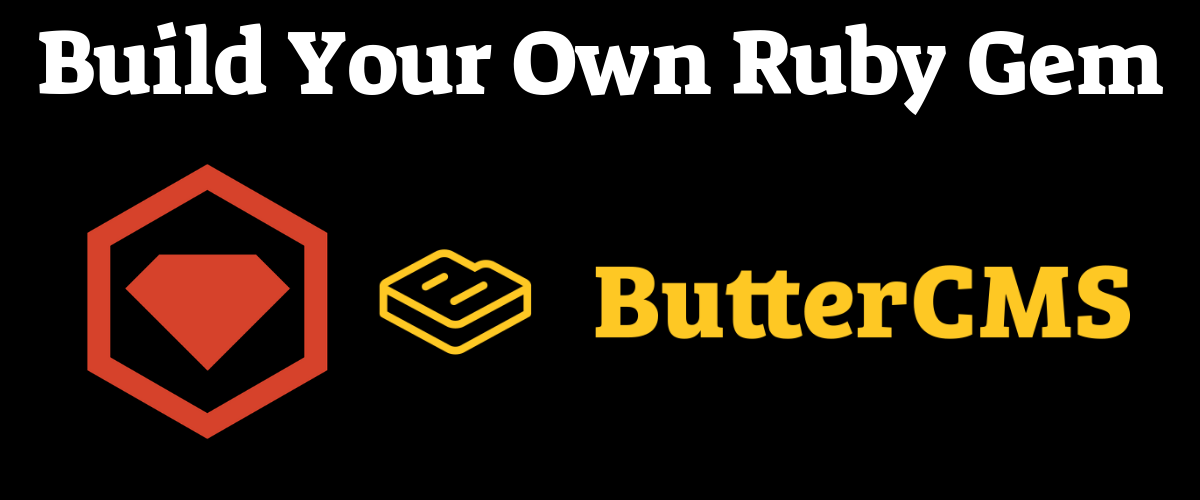 Launching Your Own Ruby Gem - Part 1: Build It | ButterCMS