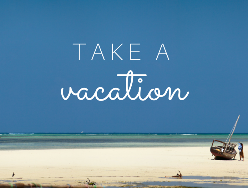 Take a Vacation from Writing
