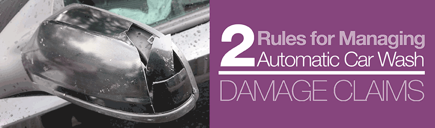 Two Rules For Managing Automatic Car Wash Damage Claims