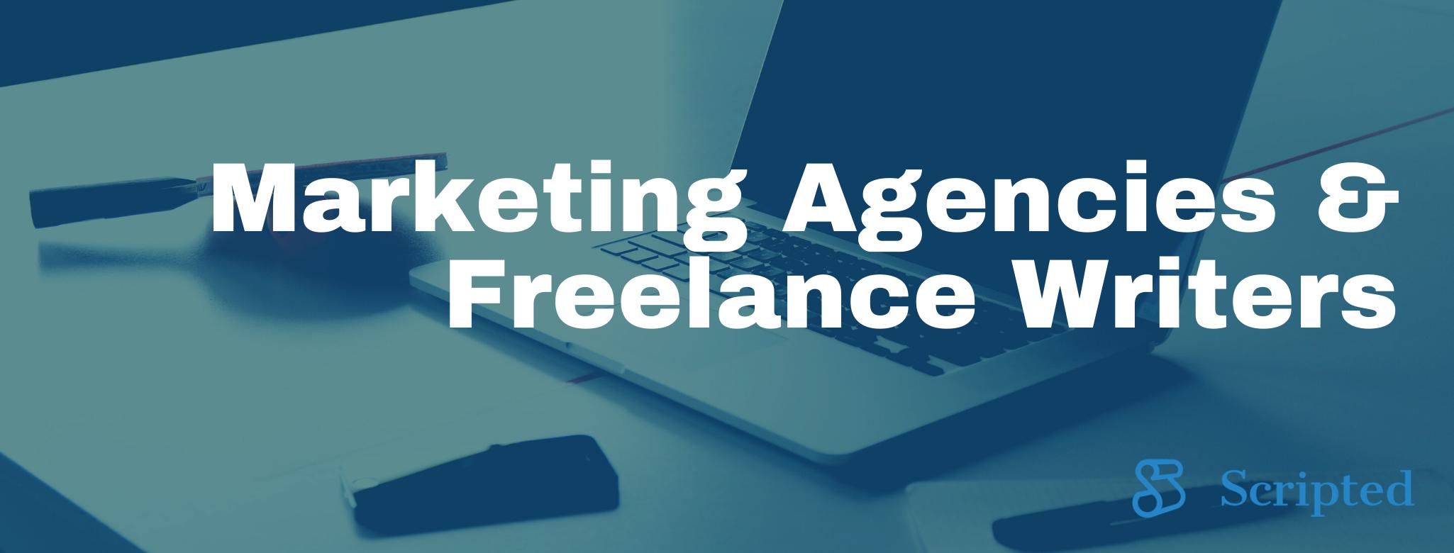 6 Reasons Your Marketing Agency Should Use Freelance Writers
