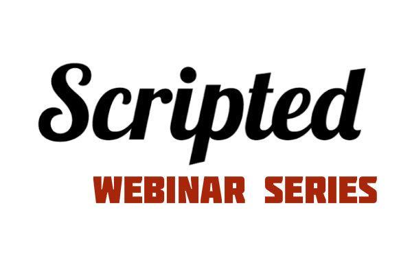 Webinar Recap: Excelling As a Scripted Writer
