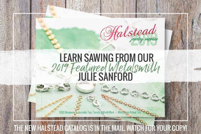 Julie Sanford is the Halstead Catalog featured metalsmith! She stopped by and gave us some great tips for sawing in the jewelry studio.