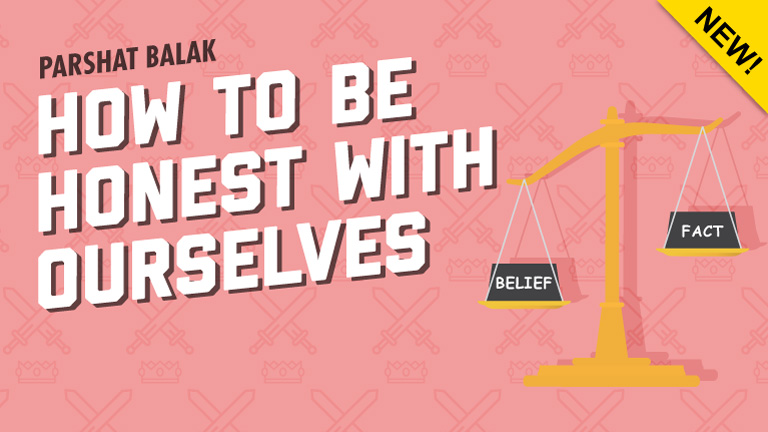 Parshat Balak   How To Be Honest With Ourselves