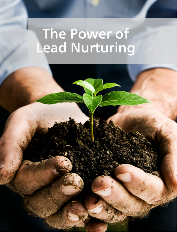 The Power of Lead Nurturing