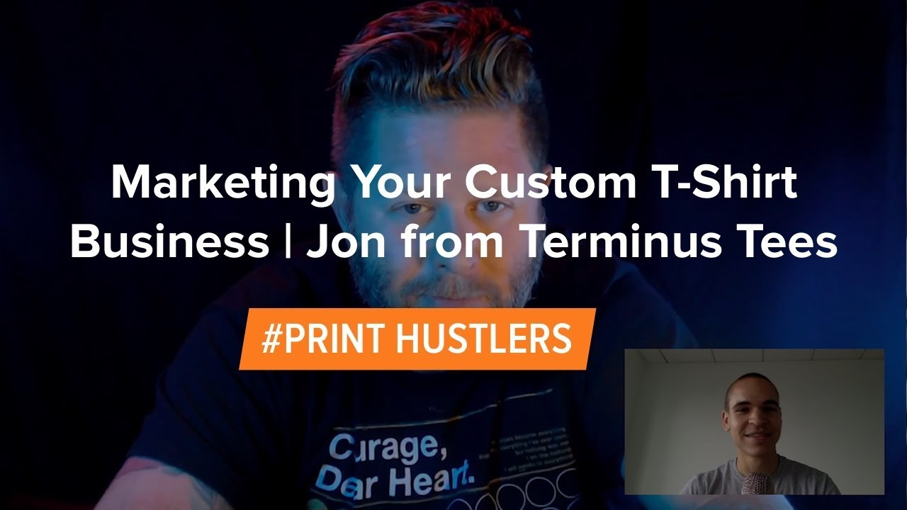 57a617cd1 Marketing Your Custom T-Shirt Business With Jon Ladd From Terminus Tees