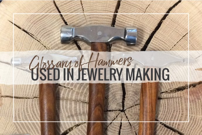 Read our glossary of hammers used in jewelry making. This essential overview will explore types of hammers and how to completely outfit your studio.