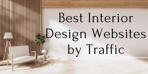Best Interior Design Websites by Traffic