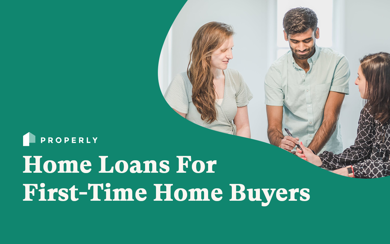 Home Loans For First Time Home Buyers - Properly