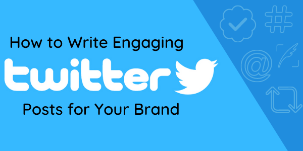 How to Write Engaging Twitter Posts for Your Brand