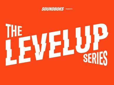 SOUNDBOKS Presents the Level Up Series
