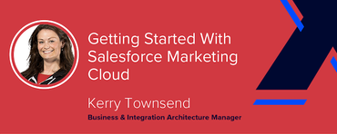 Getting Started With Salesforce Marketing Cloud [VIDEO]