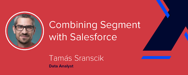 Combining Segment with Salesforce [VIDEO]