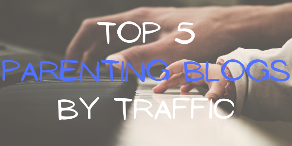 Top 5 Parenting Blogs by Traffic