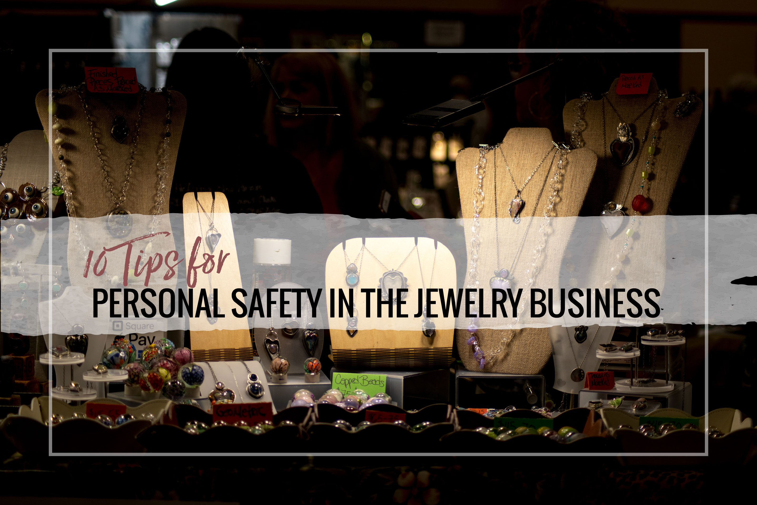 Personal safety in the jewelry business is an important issue. Use these tips to keep you and your inventory safe at home and on the road.