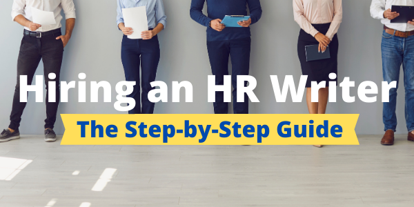 Hiring an HR Writer: The Step-by-Step Guide