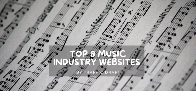 Top 8 Music Industry Websites by Traffic