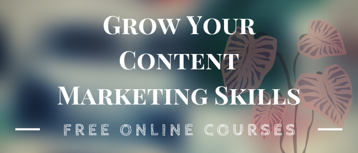 Grow Your Content Marketing Skills: Free Online Courses