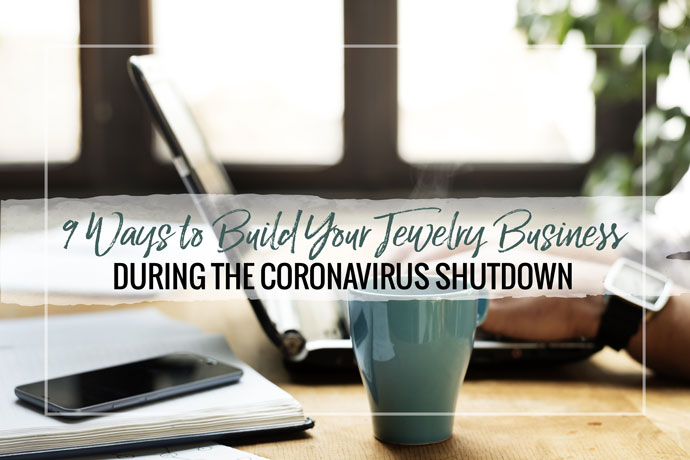 If you're unable to work in your jewelry studio it is a great time to focus on your business. We have a few tips and ideas to help you out.