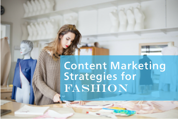 Content Marketing Strategies for Fashion