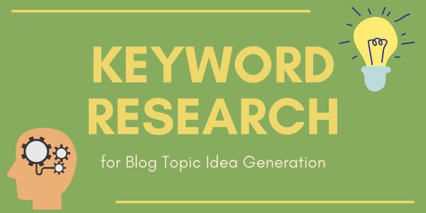 Keyword Research for Blog Topic Idea Generation