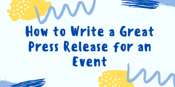 How to Write a Great Press Release for an Event